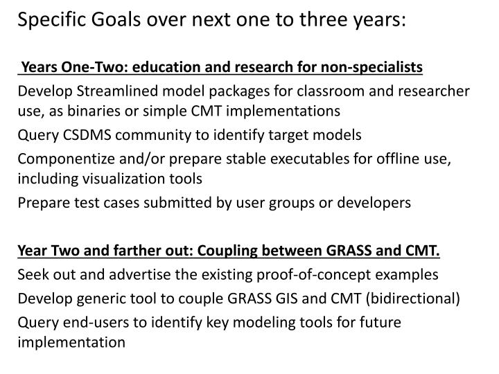 Specific Goals over next one to three years: