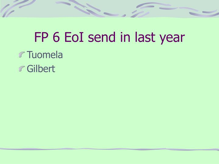 FP 6 EoI send in last year