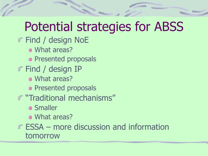 Potential strategies for ABSS
