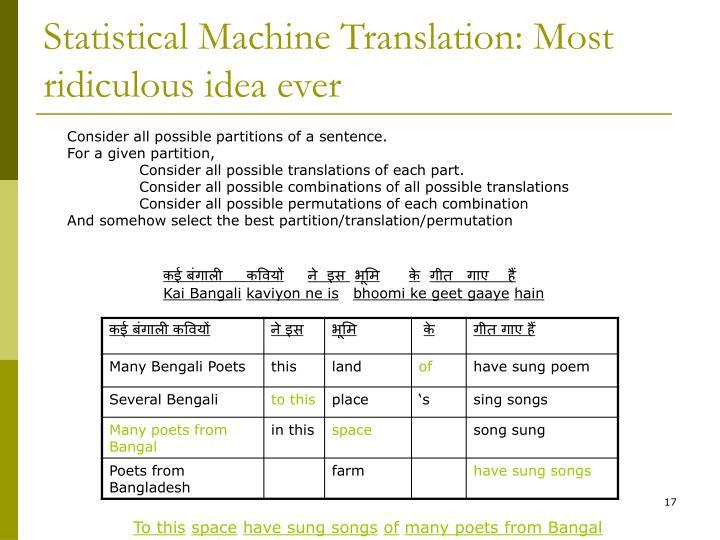 Statistical Machine Translation: Most ridiculous idea ever