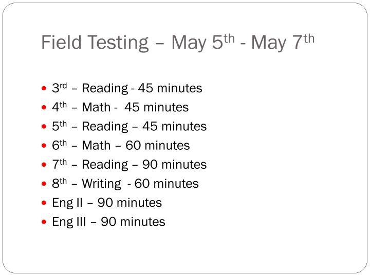 Field Testing – May 5