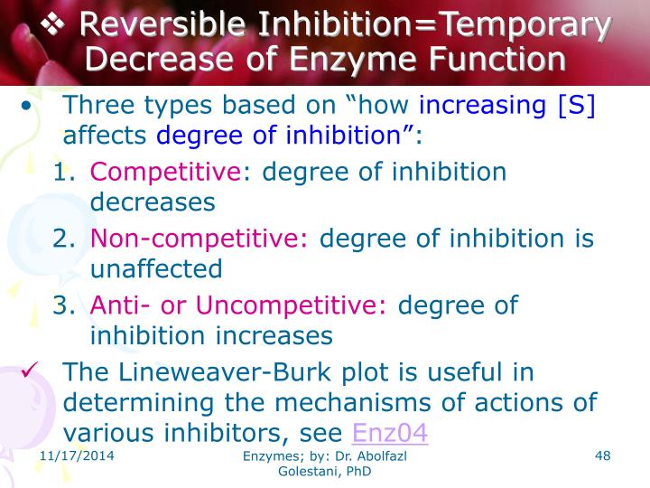 Reversible Inhibition=Temporary Decrease of Enzyme Function
