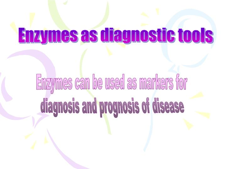 Enzymes as diagnostic tools