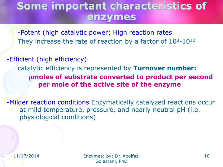 Some important characteristics of enzymes