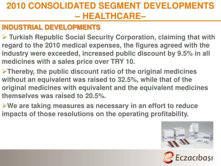 2010 CONSOLIDATED SEGMENT DEVELOPMENTS