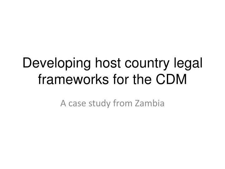 Developing host country legal frameworks for the cdm