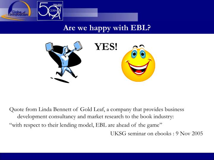 Are we happy with EBL?