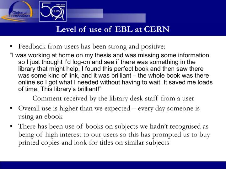 Level of use of EBL at CERN