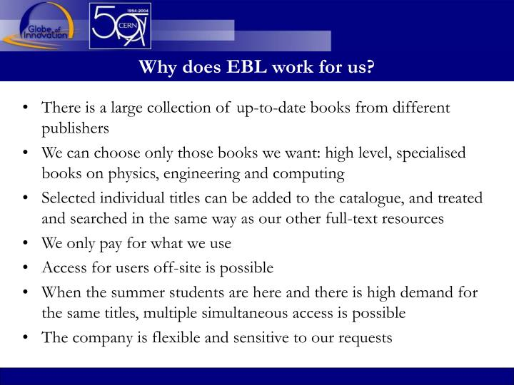 Why does EBL work for us?