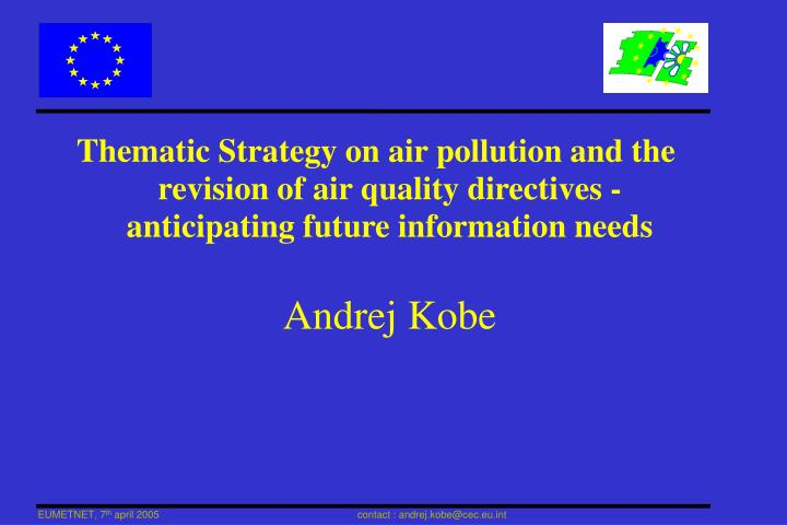 Thematic Strategy on air pollution and the revision of air quality directives -anticipating future information needs