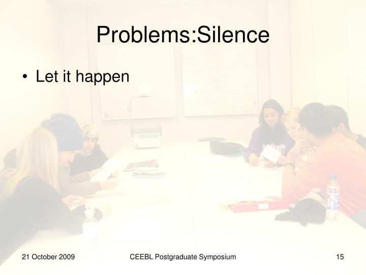 Problems:Silence