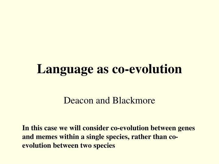 Language as co-evolution