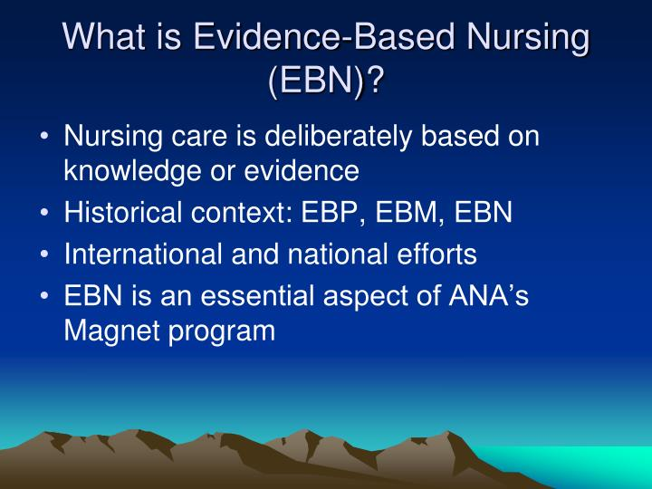 What is evidence based nursing ebn