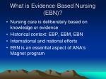 what is evidence based nursing ebn