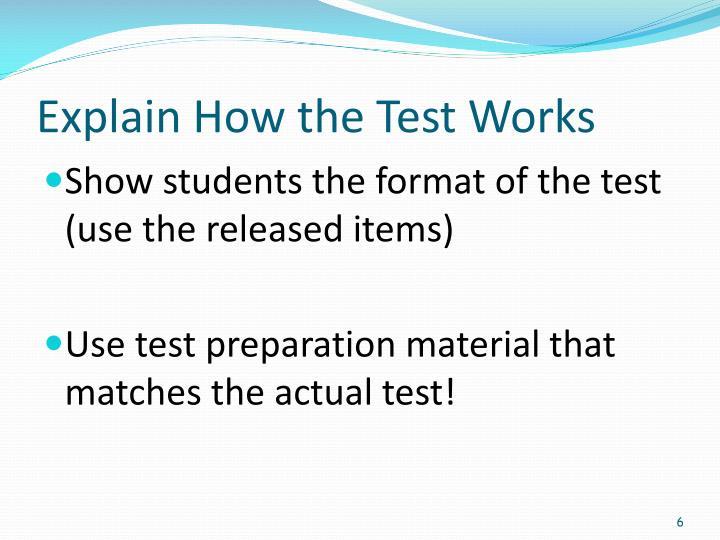 Explain How the Test Works