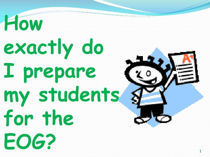 How exactly do I prepare my students for the EOG?