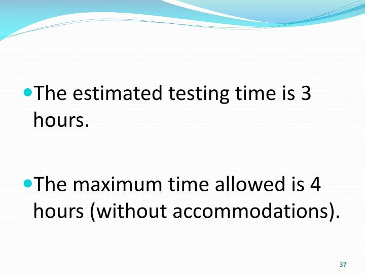 The estimated testing time is 3 hours.