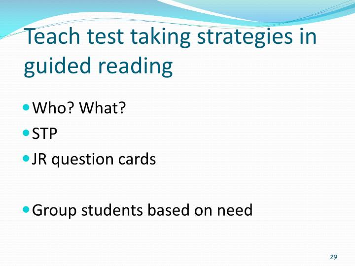 Teach test taking strategies in guided reading