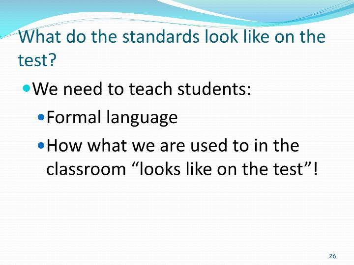 What do the standards look like on the test?