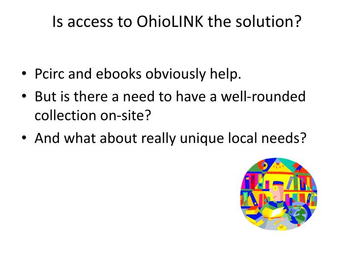 Is access to OhioLINK the solution?