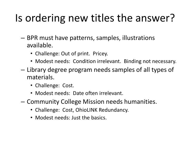 Is ordering new titles the answer?