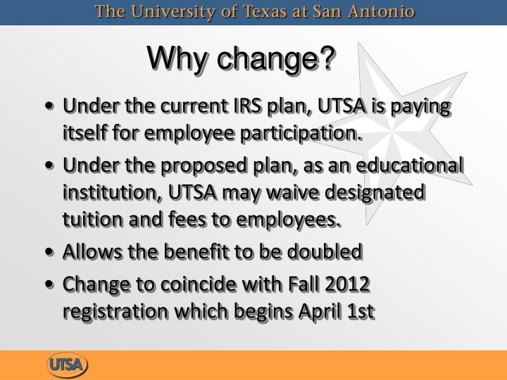 Why change?