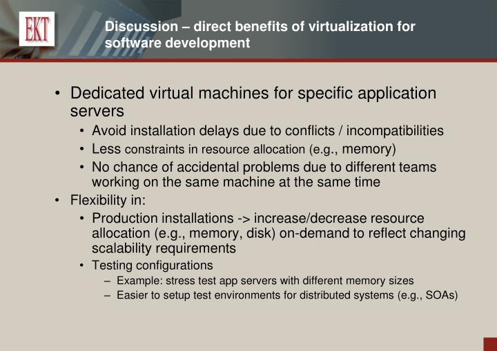 Discussion – direct benefits of virtualization for software development