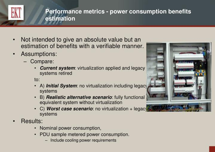 Performance metrics - power consumption benefits estimation