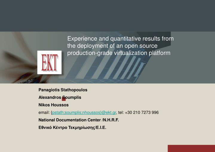 Experience and quantitative results from the deployment of an open source production-grade virtualization platform