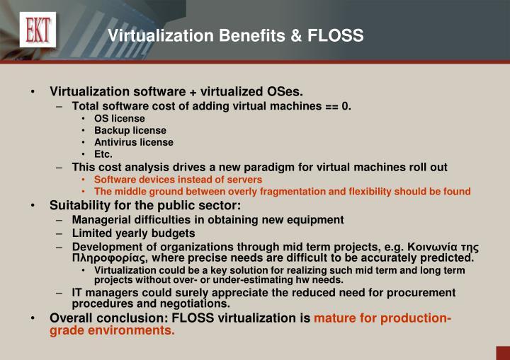 Virtualization Benefits & FLOSS
