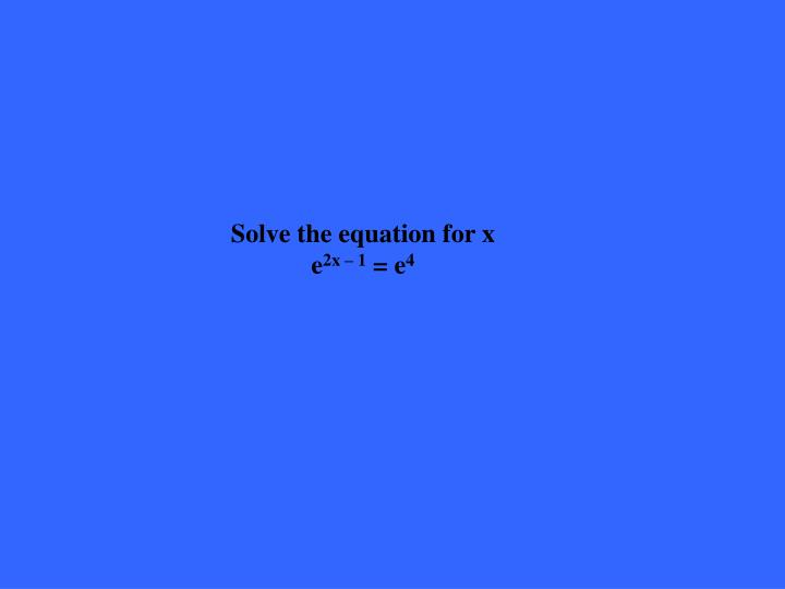 Solve the equation for x