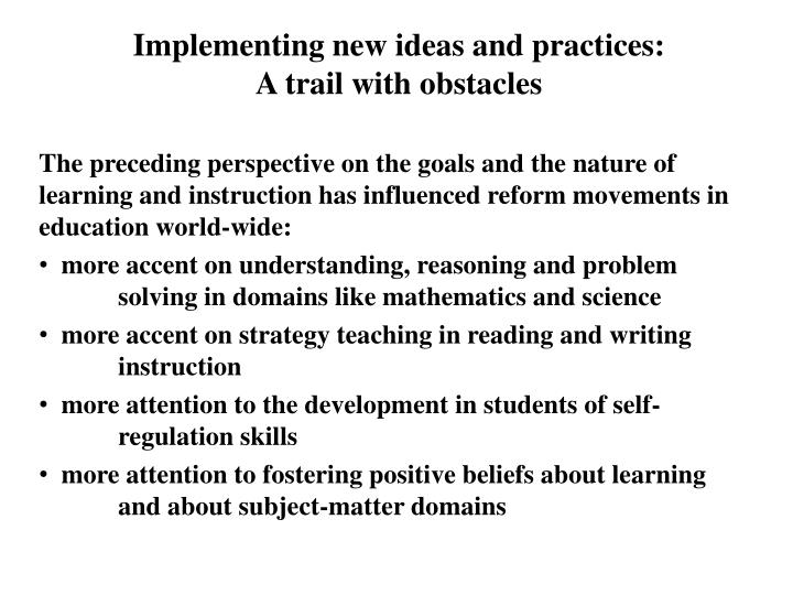 Implementing new ideas and practices: