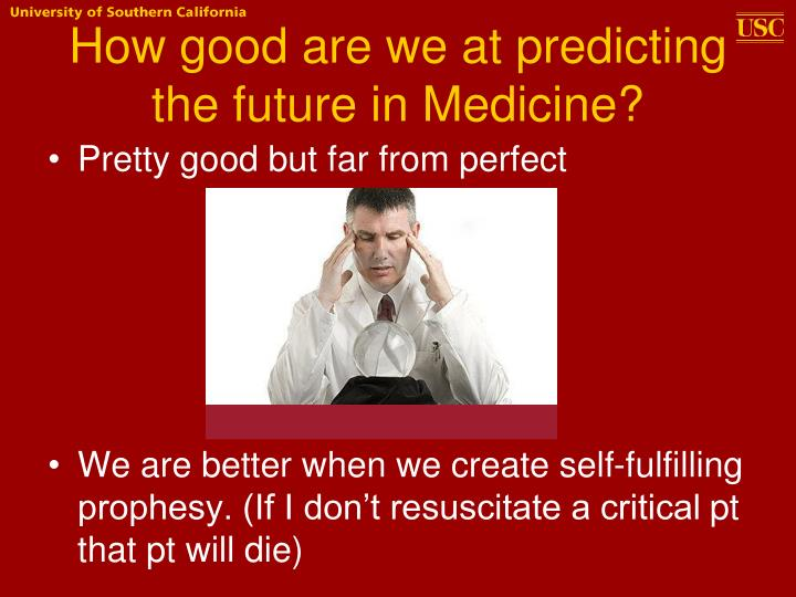 How good are we at predicting the future in Medicine?