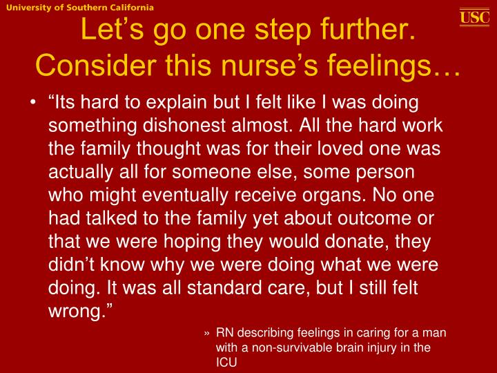 Let's go one step further. Consider this nurse's feelings…