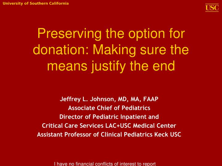 Preserving the option for donation: Making sure the means justify the end