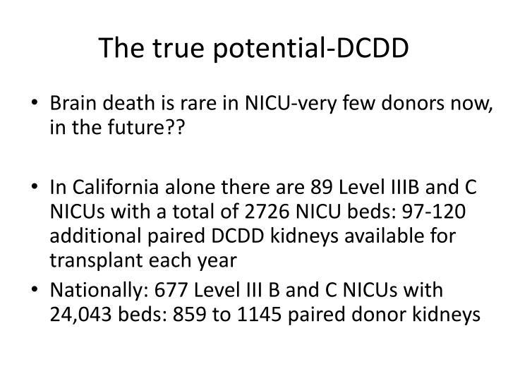 The true potential-DCDD