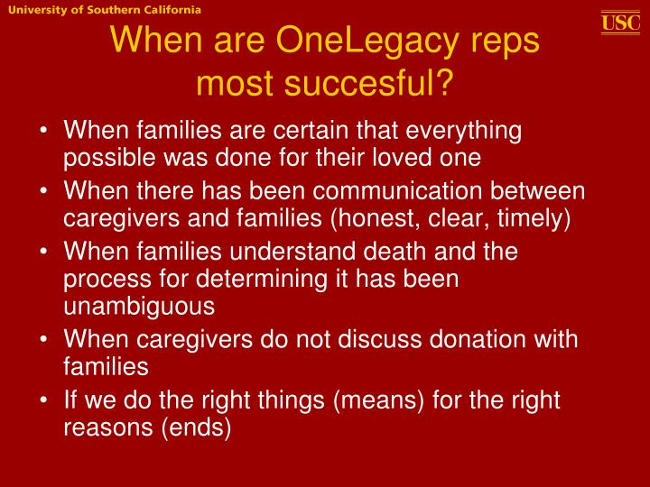 When are OneLegacy reps