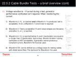 22 5 2 cable bundle tests a brief overview cont