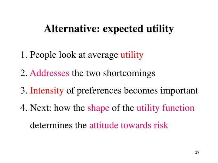 Alternative: expected utility