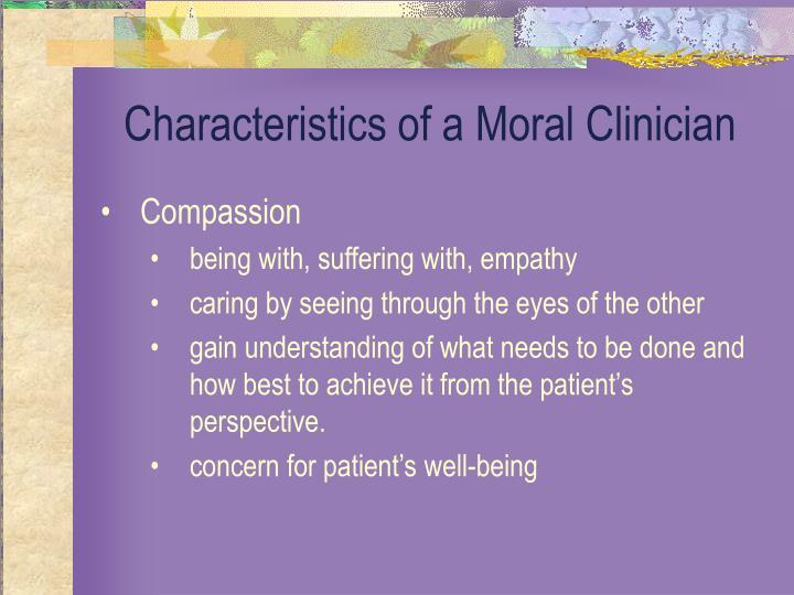 Characteristics of a Moral Clinician