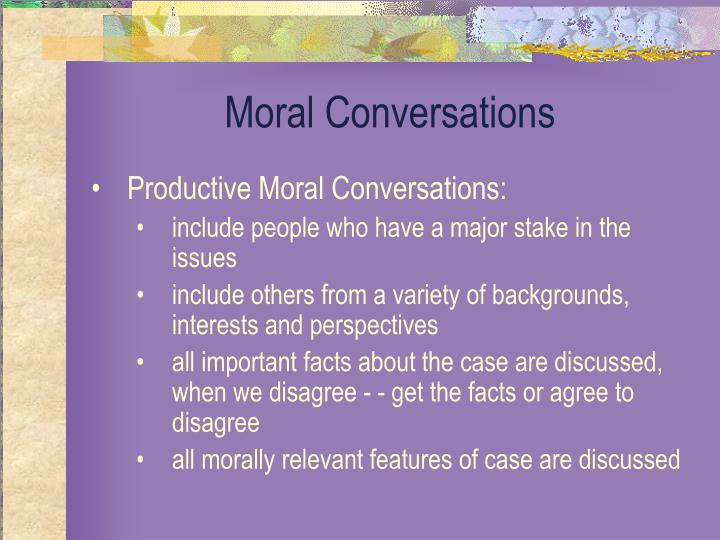 Moral Conversations