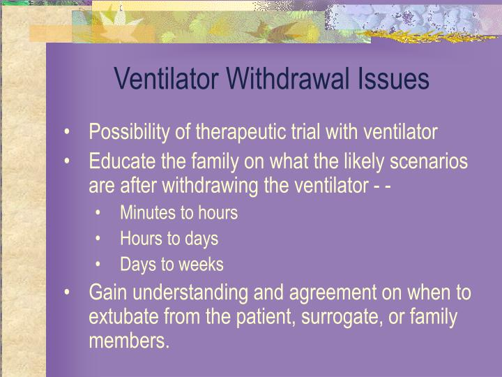 Ventilator Withdrawal Issues