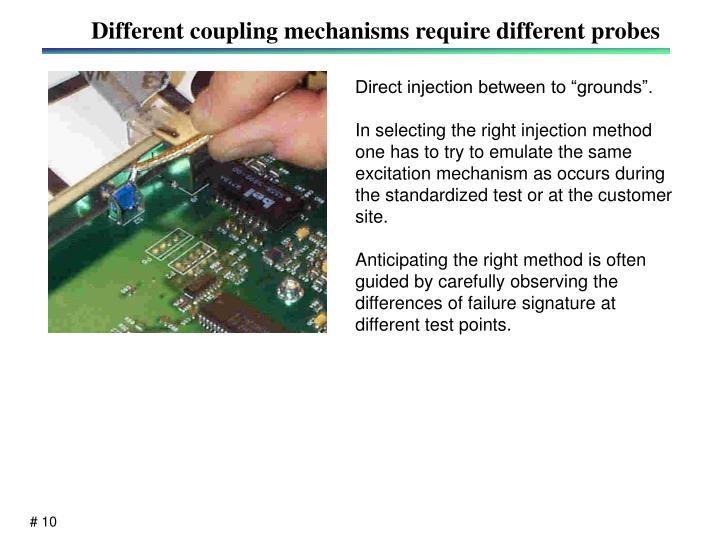 Different coupling mechanisms require different probes