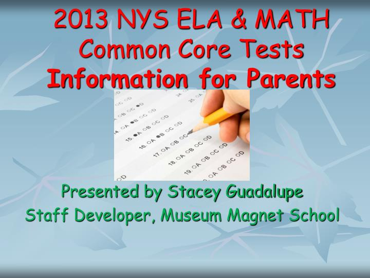 2013 nys ela math common core tests information for parents