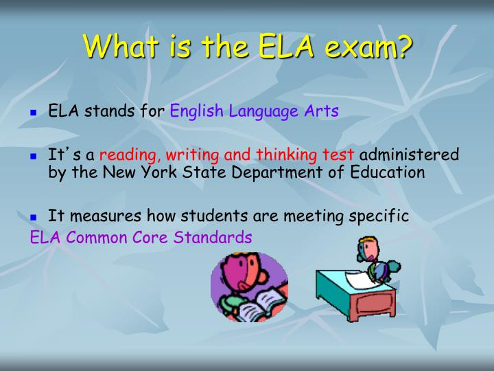 What is the ELA exam?