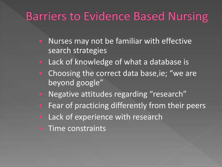Barriers to Evidence Based Nursing