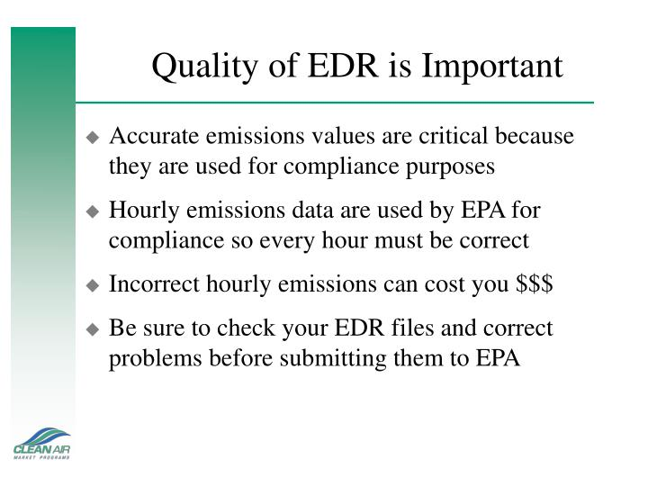 Quality of EDR is Important
