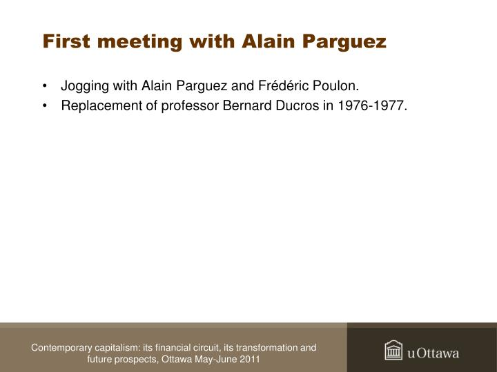 First meeting with alain parguez