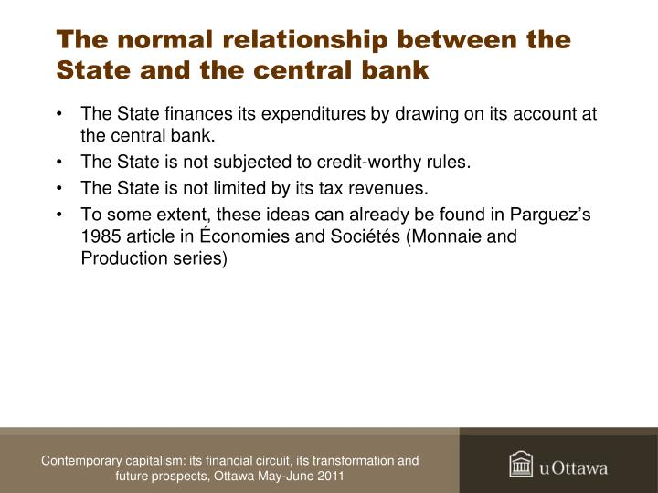 The normal relationship between the State and the central bank