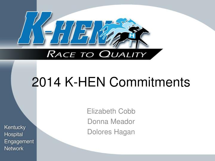 2014 k hen commitments